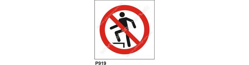 Zákaz šliapať po povrchu - bezpečnostné značenie BOZPO