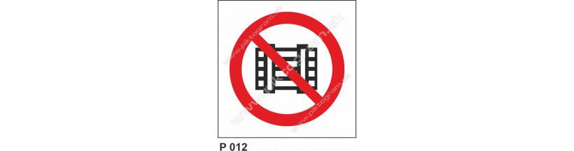 Zákaz odkladania alebo skladovania - bezpečnostné nápisy a piktogramy