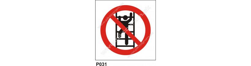 Zákaz výstupu nepovolaným osobám - bezpečnostné značky