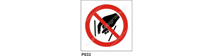 Zákaz siahania do otvoru